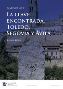 Diario de viaje. La llave encontrada. Toledo, Segovia y Ávila. Clemente Corona