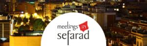 MEETINGS EN SEFARAD | RED DE JUDERIAS DE ESPAÑA CAMINOS DE SEFARAD