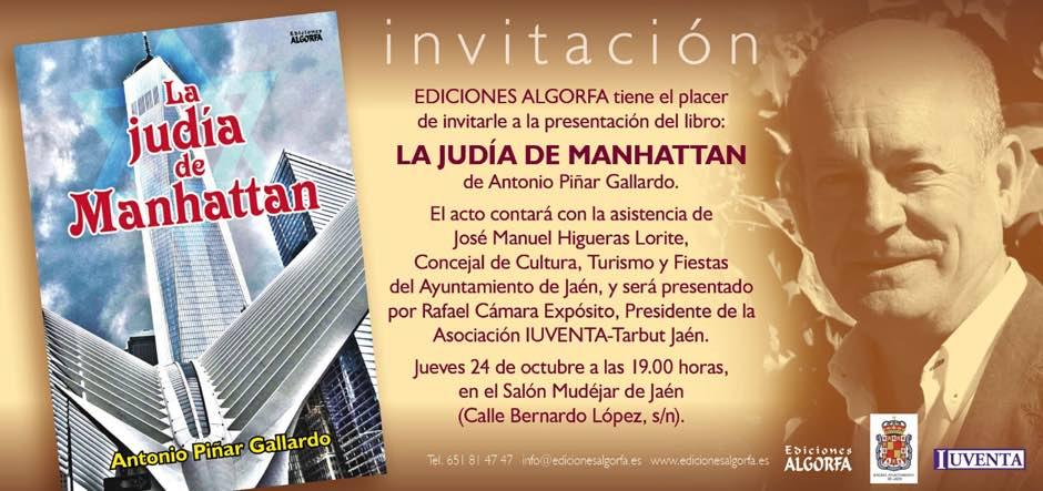 El Salón Mudéjar de Jaén acoge el jueves 24 de octubre a las 19:00 horas la presentación del libro La judía de Manhattan, de Antonio Piñar Gallardo.