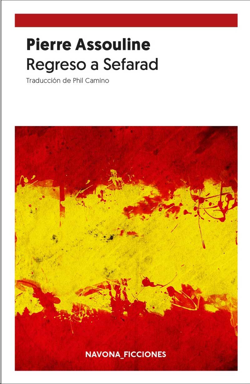 Regreso a Sefarad, de Pierre Assouline | Lecturas recomendadas Día del Libro 2020 de la Red de Juderías de España