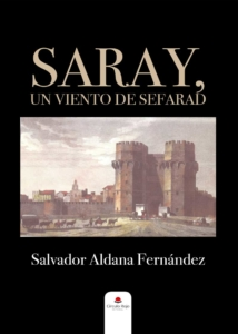 Saray, un viento de Sefarad, de Salvador Aldana Fernández   Lecturas recomendadas Día del Libro 2020 de la Red de Juderías de España