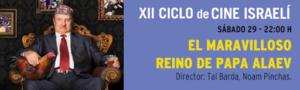 """Dentro de la XII edición del Ciclo de Cine Israelí de Segovia, se proyecta el sábado 22 de agosto la película """"El maravilloso reino de papa Alaev"""""""