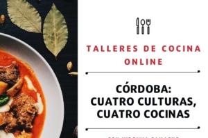 El Instituto Municipal de Turismo de Córdoba (IMTUR) organiza durante el mes de diciembre el ciclo de talleres de cocina online Córdoba: Cuatro Culturas, Cuatro Cocinas, dirigidos por Virginia Camacho.