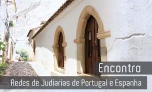 Encontro redes de Judiarias Portugal Espanha Red de Juderías de España Caminos de Sefarad Castelo do Vide